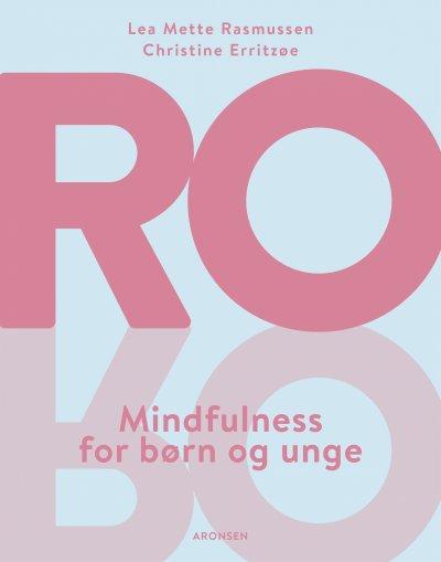 Ro - Mindfulness For Børn Og Unge - Christine Erritzøe - Bog